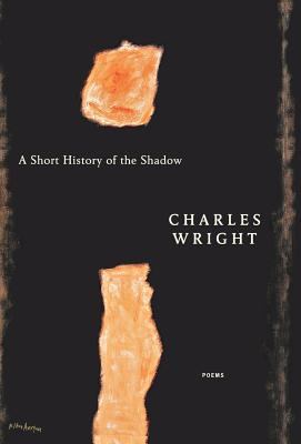A Short History of the Shadow - Wright, Charles