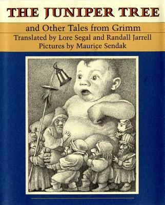 The Juniper Tree: And Other Tales from Grimm - Grimm, Jacob Ludwig Carl, and Grimm, Wilhelm K, and Sendak, Maurice (Selected by)