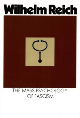 The Mass Psychology of Fascism: Third Edition - Reich, Wilhelm, and Carfagno, Vincent R (Translated by), and Carfango, Vincent (Translated by)