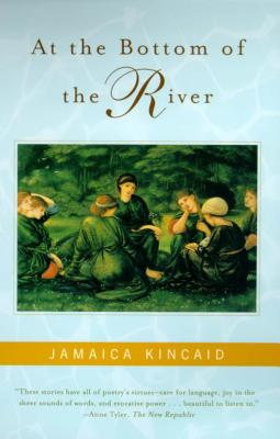 At the Bottom of the River - Kincaid, Jamaica