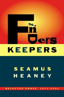 Finders Keepers: Selected Prose 1971-2001 - Heaney, Seamus
