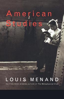 American Studies - Menand, Louis, III