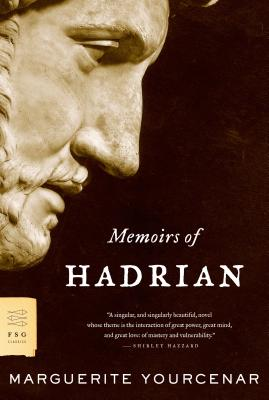 Memoirs of Hadrian - Yourcenar, Marguerite, Professor, and Frick, Grace (Translated by)