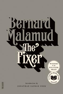 The Fixer - Malamud, Bernard, Professor, and Safran Foer, Jonathan (Introduction by)