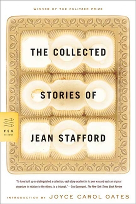The Collected Stories of Jean Stafford - Stafford, Jean, and Oates, Joyce Carol (Introduction by)