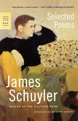 Selected Poems - Schuyler, James, and Ashbery, John (Introduction by)