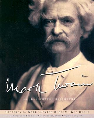 Mark Twain - Ward, Geoffrey C, and Burns, Ken, and Duncan, Dayton