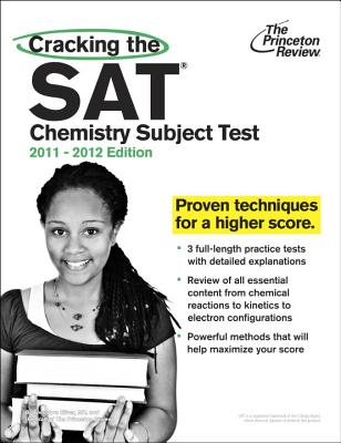 The Princeton Review: Cracking the SAT Chemistry Subject Test - Silver, Theodore, M.D., and Staff of the Princeton Review
