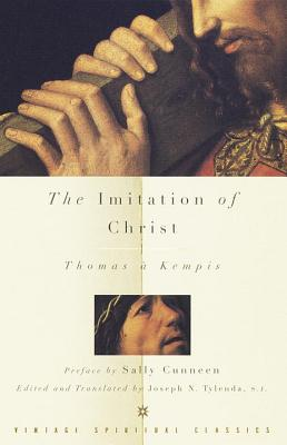 The Imitation of Christ - Kempis, Thomas A, and Thornton, John F, and Underhill, Evelyn