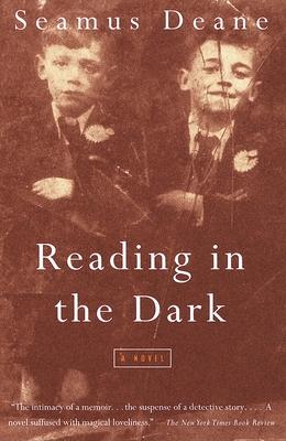 Reading in the Dark - Deane, Seamus