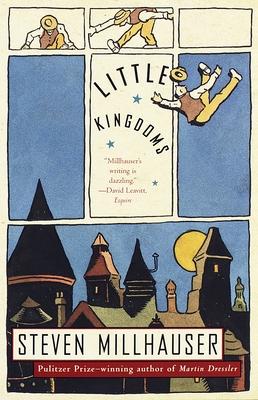 Little Kingdoms - Millhauser, Steven