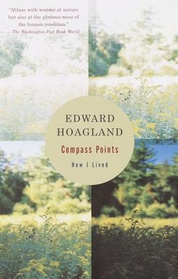 Compass Points: How I Lived - Hoagland, Edward