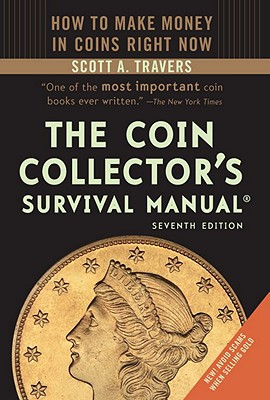 The Coin Collector's Survival Manual - Travers, Scott A