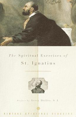 The Spiritual Exercises of St. Ignatius - Ignatius, and Thornton, John F (Editor), and Puhl, Louis J (Translated by)