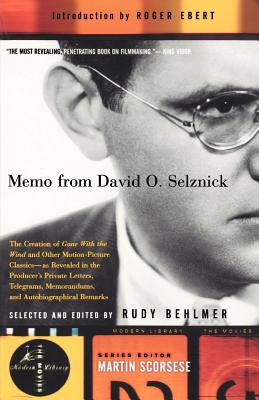 Memo from David O. Selznick - Selznick, David O, and Behlmer, Rudy (Editor), and Ebert, Roger (Introduction by)