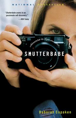 Shutterbabe: Adventures in Love and War - Kogan, Deborah Copaken