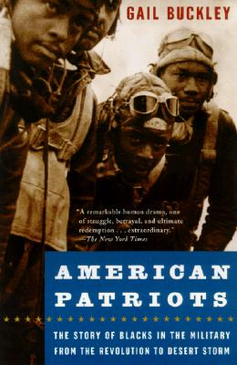 American Patriots: The Story of Blacks in the Military from the Revolution to Desert Storm - Buckley, Gail Lumet, and Halberstam, David (Foreword by), and Bolden, Tonya (Adapted by)