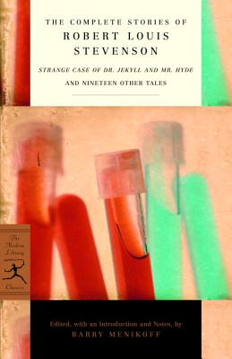 The Complete Stories of Robert Louis Stevenson: Strange Case of Dr. Jekyll and Mr. Hyde and Nineteen Other Tales - Stevenson, Robert Louis, and Menikoff, Barry (Notes by)