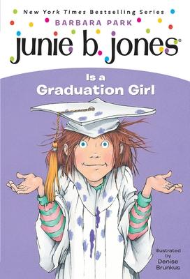 Junie B. Jones Is a Graduation Girl - Park, Barbara