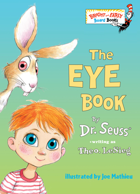 The Eye Book - Dr Seuss, and Le Sieg, Theodore, and LeSieg, Theo