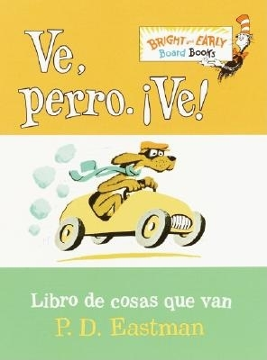 Ve, Perro. Ve!: Go, Dog. Go! - Eastman, P D, and Perez Perdomo, Adolfo (Translated by), and Perdomo, Adolfo Perez (Translated by)