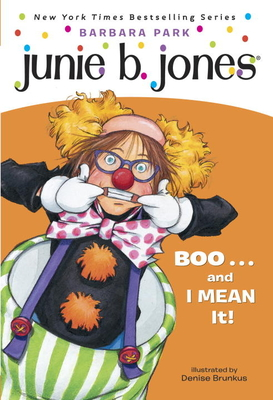 Junie B., First Grader: Boo...and I Mean It! (Junie B. Jones) - Park, Barbara