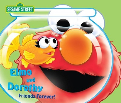 Elmo and Dorothy: Friends Forever! - Kleinberg, Naomi