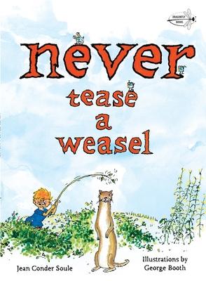 Never Tease a Weasel - Soule, Jean Conder
