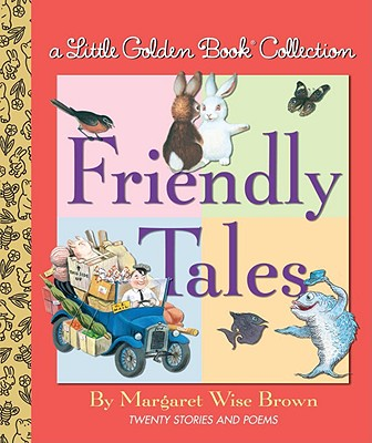 Friendly Tales - Brown, Margaret Wise