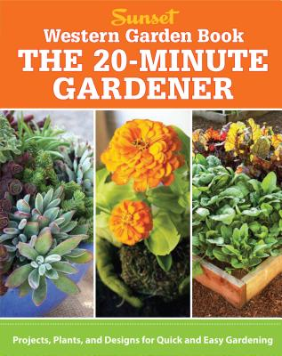 The 20-Minute Gardener: Projects, Plants, and Designs for Quick and Easy Gardening - Brenzel, Kathleen Norris (Editor)