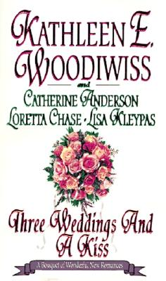 Three Weddings and a Kiss - Woodiwiss, Kathleen E, and Kleypas, Lisa, and Chase, Loretta