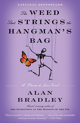 The Weed That Strings the Hangman's Bag: A Flavia de Luce Novel - Bradley, Alan, and Bradley, C Alan