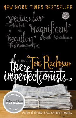 The Imperfectionists - Rachman, Tom