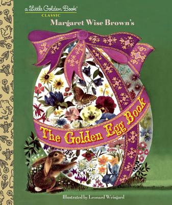 The Golden Egg Book - Brown, Margaret Wise, and Wise Brown, Margaret