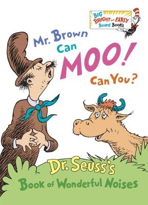Mr. Brown Can Moo! Can You? - Dr Seuss