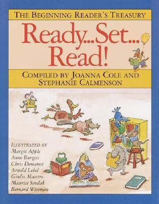 Ready, Set, Read!: The Beginning Reader's Treasury - Cole, Joanna, and Demarest, Chris L (Illustrator), and Lobel, Arnold (Illustrator)