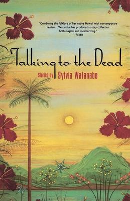 Talking to the Dead - Watanabe, Sylvia