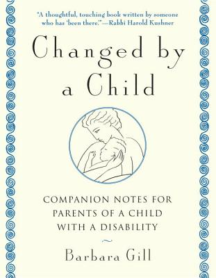 Changed by a Child - Gill, Barbara