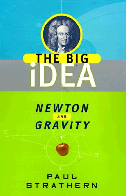 Newton and Gravity: The Big Idea - Strathern, Paul