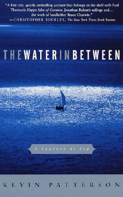 The Water in Between: A Journey at Sea - Patterson, Kevin, and Straalen, Alice Van (Editor)