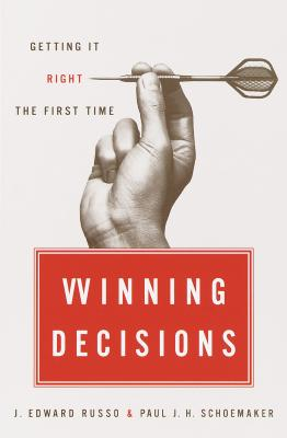 Winning Decisions: Getting It Right the First Time - Russo, J Edward, and Schoemaker, Paul J H