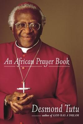 An African Prayer Book - Tutu, Desmond (Selected by)
