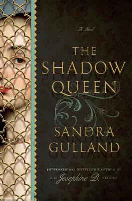 The Shadow Queen - Gulland, Sandra