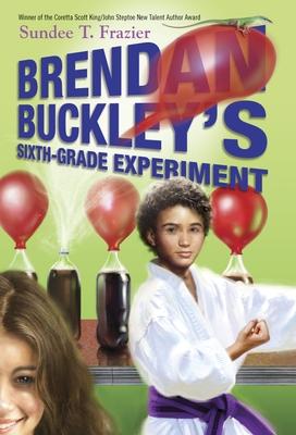 Brendan Buckley's Sixth-Grade Experiment - Frazier, Sundee T