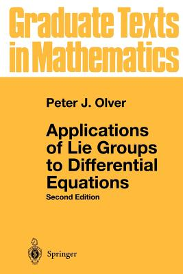 Applications of Lie Groups to Differential Equations - Olver, Peter J, and Olver, P J