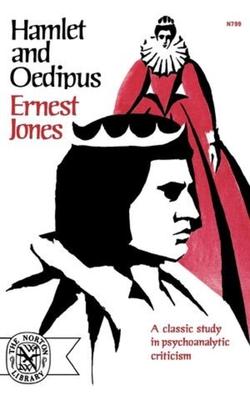 Hamlet and Oedipus - Jones, Ernest
