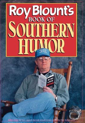 Roy Blount's Book of Southern Humor - Blount, Roy, Jr. (Editor)