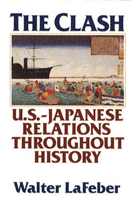 The Clash: A History of U.S.--Japan Relations - LaFeber, Walter