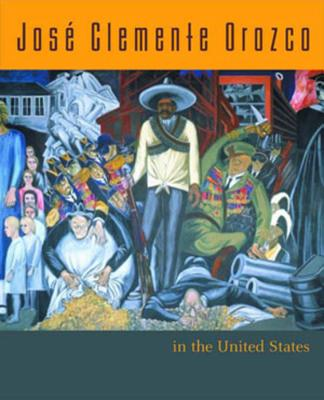 Jose Clemente Orozco in the United States - Mello, Renato Gonzalez (Editor), and Azuela, Alicia, and Baas, Jacquelynn