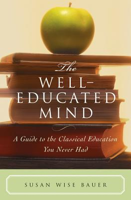 The Well-Educated Mind - Bauer, Susan Wise